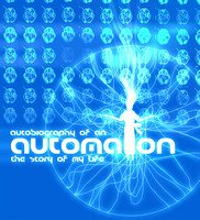 Autobiography of an Automaton - 2